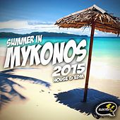 Play & Download Summer In Mykonos 2015 by Various Artists | Napster