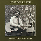Play & Download Live On Earth by Mike & Carleen McCornack   Napster