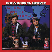 Play & Download Great White North by Bob and Doug McKenzie | Napster