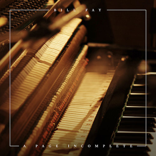 Play & Download A Page Incomplete by Bill Fay | Napster