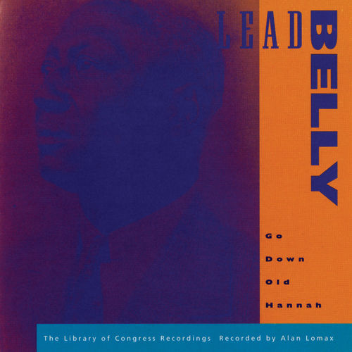 Play & Download Go Down Old Hannah by Leadbelly | Napster