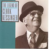 The Legend Of Clark Kessinger by Clark Kessinger