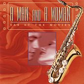 A Man And A Woman: Sax At The Movies by Jazz At The Movies Band