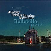 Play & Download Belleville Project by Jeremy Udden | Napster