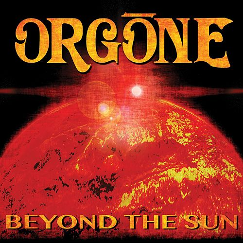 Beyond The Sun by Orgone