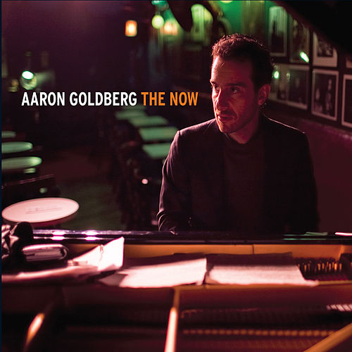 Play & Download The Now by Aaron Goldberg | Napster