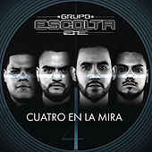 Play & Download Cuatro en la Mira by Grupo Escolta | Napster