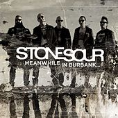 Play & Download Meanwhile In Burbank... by Stone Sour | Napster