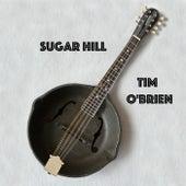 Sugar Hill by Tim O'Brien
