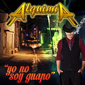 Play & Download Yo No Soy Guapo - Single by Alquimia La Sonora Del XXI | Napster