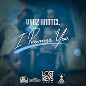 Play & Download I Promise You - Single by VYBZ Kartel | Napster