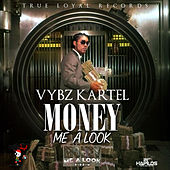 Play & Download Money Me a Look - Single by VYBZ Kartel | Napster