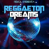 Reggaeton Dreams Hits, Vol. 1 by Various Artists