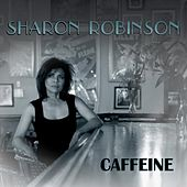 Play & Download Caffeine by Sharon Robinson | Napster