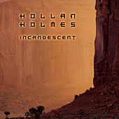 Incandescent by Hollan Holmes