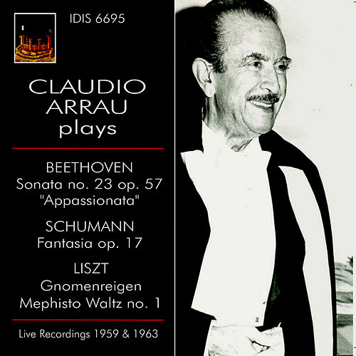 Play & Download Claudio Arrau Plays Beethoven, Schumann & Liszt (Live) by Claudio Arrau | Napster