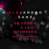 Play & Download Un Zombie A La Intemperie by Alejandro Sanz | Napster