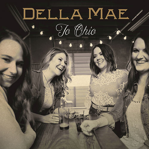 Play & Download To Ohio by Della Mae | Napster