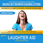 Laughter Aid by Binaural Beat Brainwave Subliminal Systems