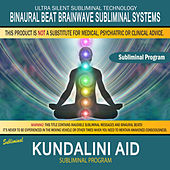 Kundalini Aid by Binaural Beat Brainwave Subliminal Systems