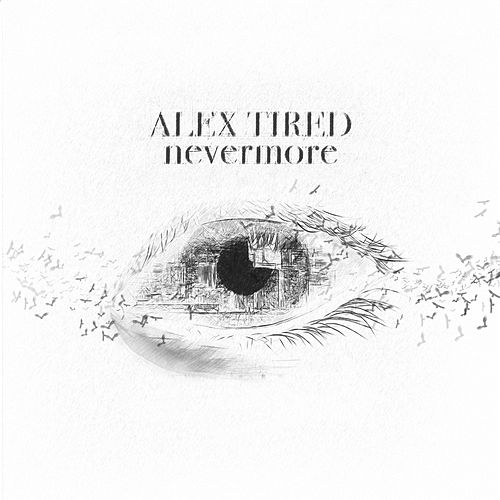 Nevermore de Alex Tired