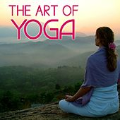 Play & Download The Art Of Yoga by Various Artists | Napster