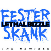 Play & Download Fester Skank (The Remixes) by Lethal Bizzle | Napster