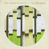 Play & Download The American Scene / Daybreaker Split by The American Scene | Napster