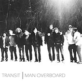 Play & Download Man Overboard / Transit - Split by Man Overboard | Napster