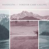 Play & Download Handguns / Forever Came Calling Split by Handguns | Napster
