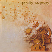 Anyway by Family