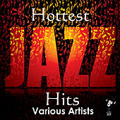 Play & Download Hottest Jazz Hits by Various Artists | Napster