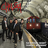Saturday Night and Sunday Morning by Chelsea