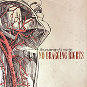 Play & Download The Anatomy of a Martyr by No Bragging Rights | Napster