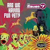 Are We Having Fun Yet? by The Galileo 7