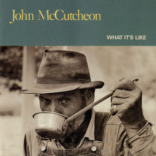 Play & Download What's It Like by John McCutcheon | Napster