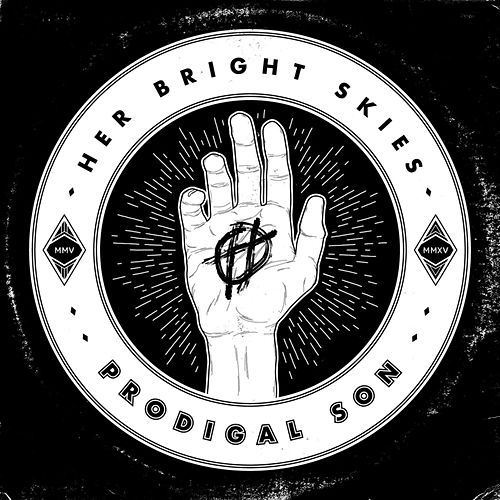 Play & Download Prodigal Son by Her Bright Skies | Napster