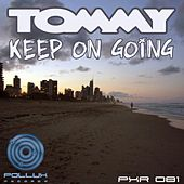 Play & Download Keep On Going by Tommy | Napster