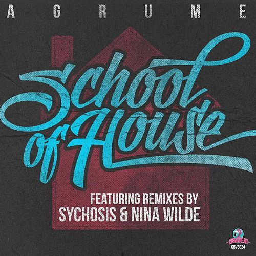 School Of House EP by Agrume