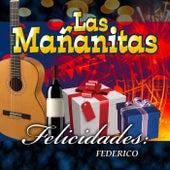 Play & Download Felicidades Federico by Las Mananitas | Napster