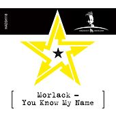 Play & Download You Know My Name by Morlack   Napster