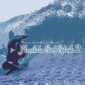 Honolulu Surf Splash 2 (Finest Chill Beach Music) by Various Artists