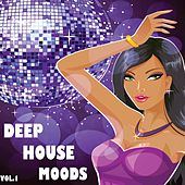 Deep House Moods, Vol. 1 by Various Artists