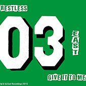 Play & Download Give It to Me by Restless | Napster