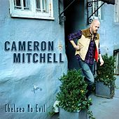 Play & Download Chelsea No Evil by Cameron Mitchell | Napster