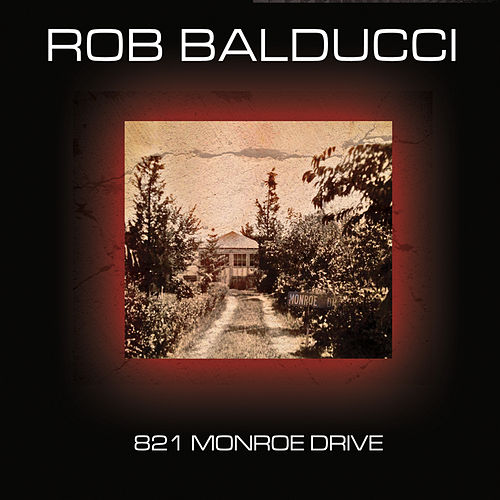 Play & Download 821 Monroe Drive by Rob Balducci | Napster