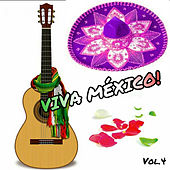 Viva México!, Vol. 4 by Various Artists