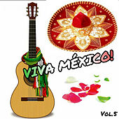 Viva México!, Vol. 5 by Various Artists