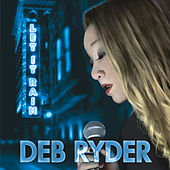 Play & Download Let It Rain by Deb Ryder | Napster