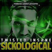 Play & Download Sickological by Twisted Insane | Napster